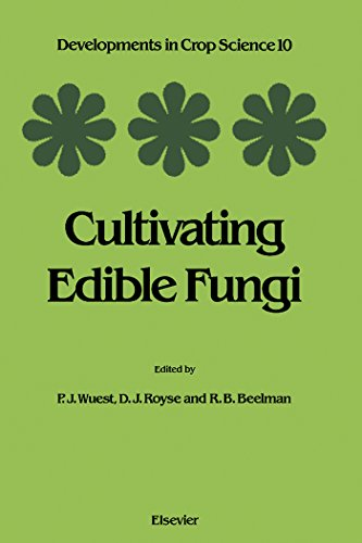 Cultivating Edible Fungi: International Symposium on Scientific and Technical Aspects of Cultivating Edible Fungi (IMS 86), July 15 - 17, 1986 Proceedings ... IN CROP SCIENCE) (English Edition) por P. J. Wuest