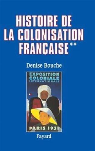 Histoire de la colonisation française : Tome 2, Flux et reflux (1815-1962)