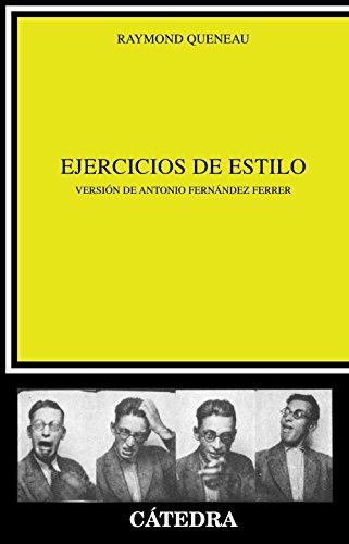 Ejercicios de estilo (Crítica Y Estudios Literarios) por Raymond Queneau