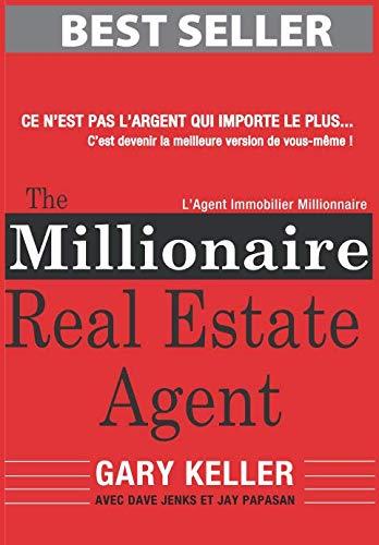 The Millionaire Real Estate Agent: L'Agent Immobilier Millionnaire par  Gary Keller, Dave Jenks, Jay Papasan