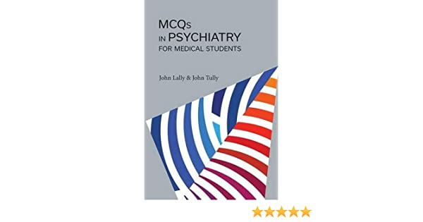 MCQS in Psychiatry for Medical Students: Amazon co uk: John Lally