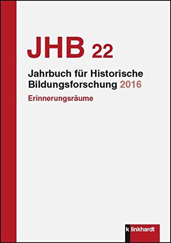 Jahrbuch für Historische Bildungsforschung: Schwerpunkt Erinnerungsräume