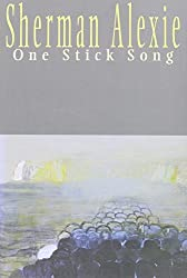 One Stick Song by Sherman Alexie (2000-01-01)
