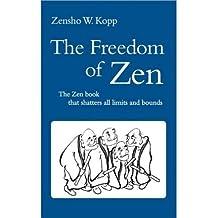 [ THE FREEDOM OF ZEN ] BY Kopp, Zensho W ( Author ) [ 2010 ] Paperback