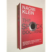 By Naomi Klein ( Author ) [ Shock Doctrine: The Rise of Disaster Capitalism By Jun-2008 Paperback
