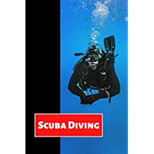Scuba Diving: Diving Logbook, Scuba Diving Log Book, Diver's Training Journal, Track And Record Your Dives.
