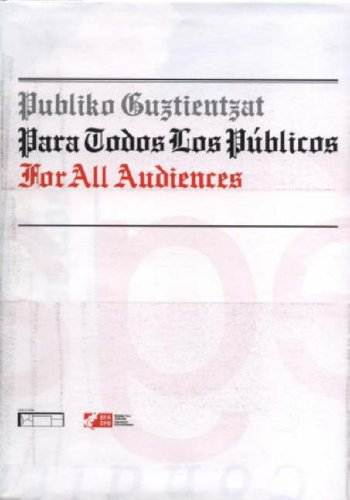 For All Audiences/Publiko Guztientzat Para Todos Los Publicos por Xabier Arakistain