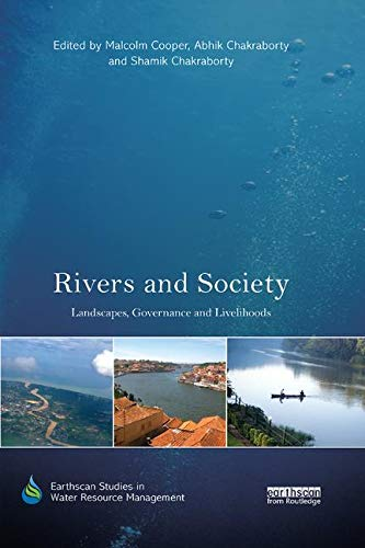 Rivers and Society: Landscapes, Governance and Livelihoods (Earthscan Studies in Water Resource Management)