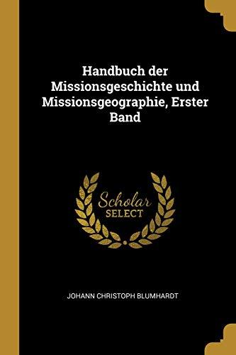 Handbuch Der Missionsgeschichte Und Missionsgeographie, Erster Band