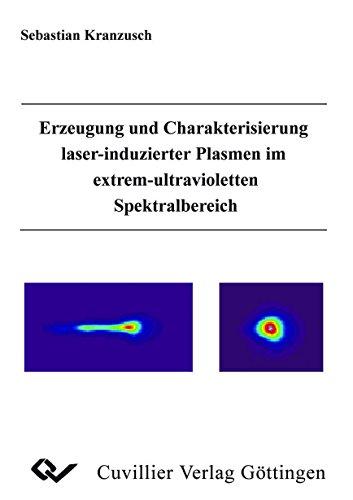 Erzeugung und Charakterisierung laser-induzierter Plasmen im extrem-ultravioletten Spektralbereich