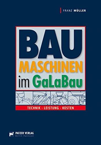 Baumaschinen im GaLaBau: Technik. Leistung. Kosten