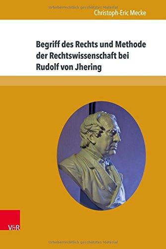 Begriff des Rechts und Methode der Rechtswissenschaft bei Rudolf von Jhering (Beitrage Zu Grundfrage