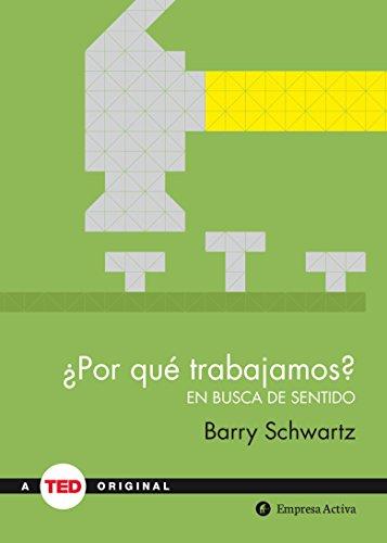¿Por qué trabajamos? (TED Books) por BARRY SCHWARTZ