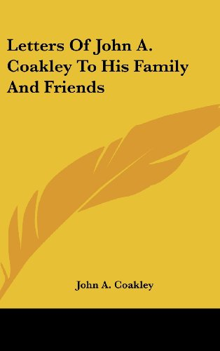Letters of John A. Coakley to His Family and Friends