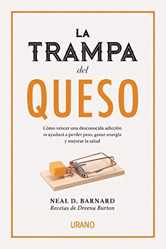 La trampa del queso (Nutrición y dietética) por Neal D. Barnard
