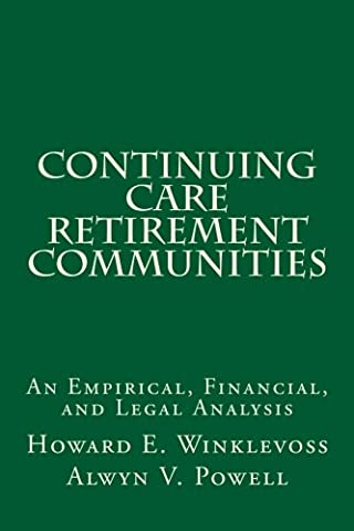 Continuing Care Retirement Communities: An Empirical, Financial, and Legal Analysis