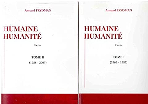 Humaine humanité en 2 tomes : 1. 1969-1987 / 2.