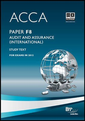 [(ACCA - F8 Audit and Assurance (International): Paper F8 : Study Text)] [By (author) BPP Learning Media] published on (October, 2011)