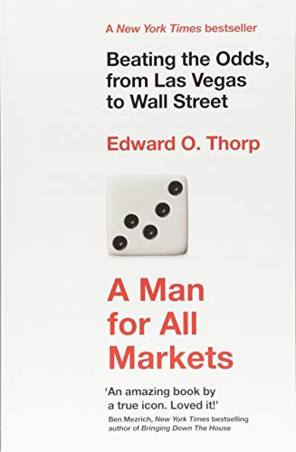 A Man for All Markets: Beating the Odds, from Las Vegas to Wall Street por Edward O. Thorp