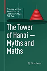 The Tower of Hanoi - Myths and Maths by Andreas M. Hinz (2015-07-01)