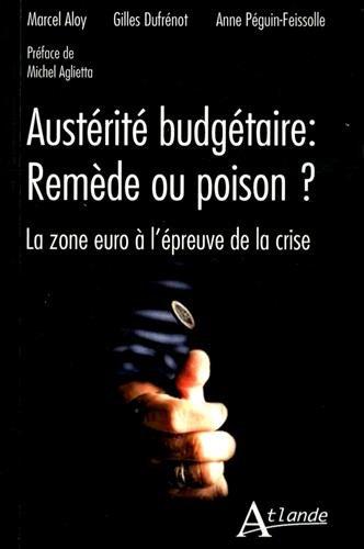 Austrit budgtaire : remde ou poison ? La zone euro  l'preuve de la crise