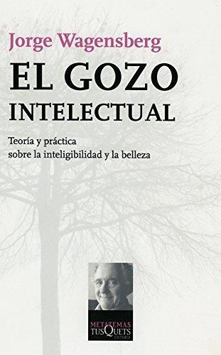 El gozo intelectual (Metatemas) por Jorge Wagensberg