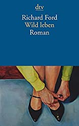 Wild leben: Roman