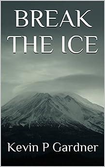 Break The Ice by [Gardner, Kevin P]
