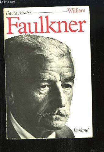 William faulkner/sa vie et son oeuvre