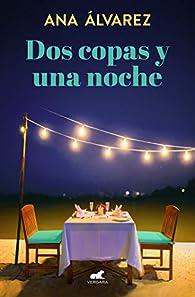 Dos copas y una noche par Ana Alvarez