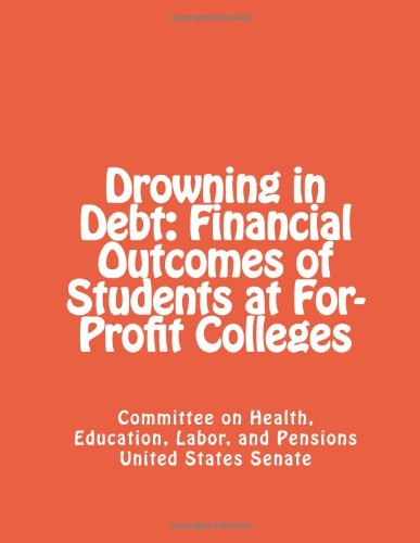 Drowning in Debt: Financial Outcomes of Students at For-Profit Colleges