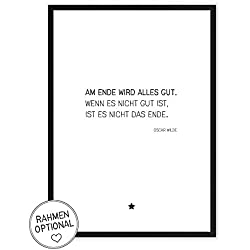 Am Ende wird alles gut. Zitat - Kunstdruck auf wunderbarem Hahnemühle Papier DIN A4 -ohne Rahmen- schwarz-weißes Bild Poster zur Deko im Büro/Wohnung / als Geschenk Mitbringsel zum Geburtstag etc.