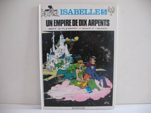 Isabelle, tome 5 : Un empire de dix arpents