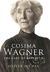 Cosima Wagner: The Lady of Bareuth