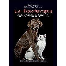 La fisioterapia per cane e gatto (Pet-ology professional)
