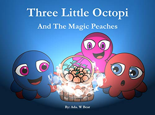 Three Little Octopi And The Magic Peaches (English Edition)