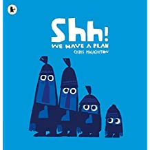 Shh! We Have a Plan by Chris Haughton (2015-04-02)