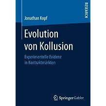 Evolution von Kollusion: Experimentelle Evidenz in Kontraktmärkten