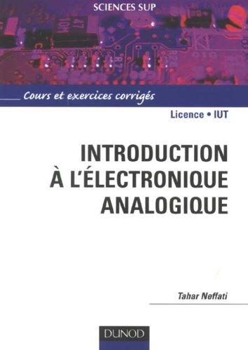 Introduction à l'électronique analogique : Cours et exercices corrigés