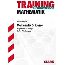 Training Mathematik Unterstufe: Training Gymnasium - Mathematik 5. Kl. G8 Baden-Würtemberg