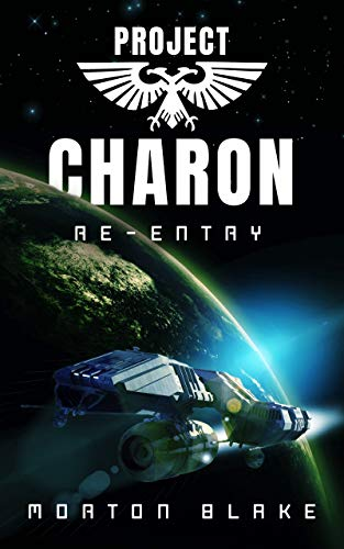 Project Charon: Re-Entry: A Space Opera Adventure (English Edition)