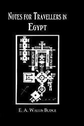 Notes For Travellers In Egypt (Kegan Paul Library of Ancient Egypt) by Budge (2008-09-05)
