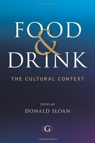 Food and Drink: The Cultural Context (Oxford Gastronomica Series) by Donald Sloan (2012) Paperback