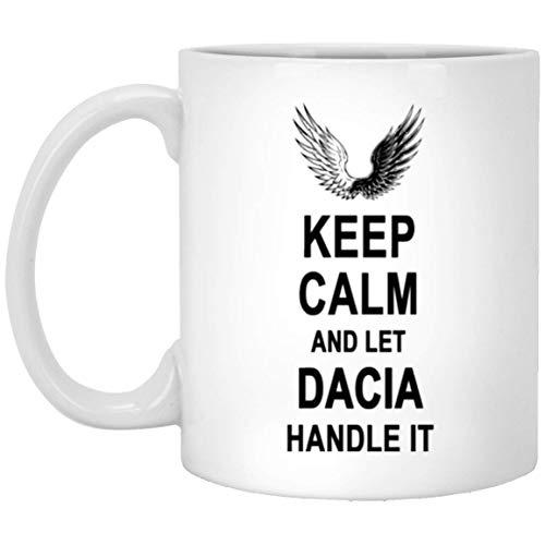 Mug with Name - Keep Calm and Let Dacia Handle It Coffee...