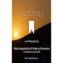 PaleoLopolis - Paleo Entwickelt Sich Weiter…: Paleo Kurzgeschichten für Kinder und Erwachsene