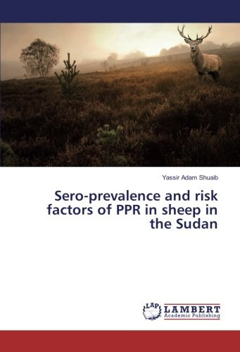 Sero-prevalence and risk factors of PPR in sheep in the Sudan por Yassir Adam Shuaib