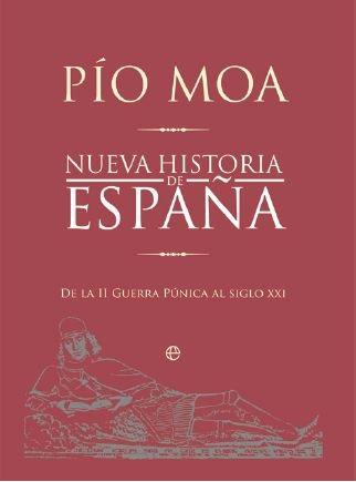 Nueva historia de España: de la II guerra púnica al siglo XXI (Bolsillo (la Esfera)) por Pio Moa
