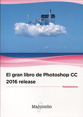 el-gran-libro-de-photoshop-cc-2016-release