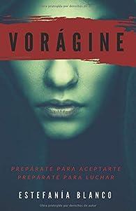 Vorágine par Estefanía Blanco