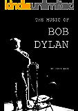 The Music of Bob Dylan (English Edition)
